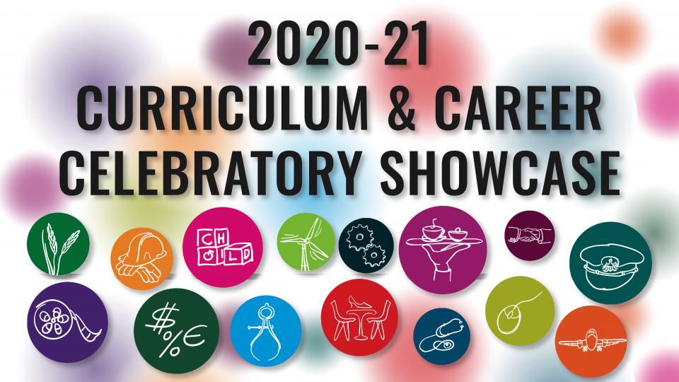 2020-21 Curriculum & Career Celebratory Showcase